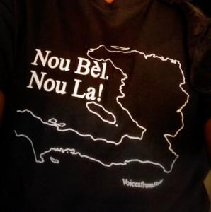 Nou Bèl. Nou La! T-shirts Get the T-shirt. Spread the message.